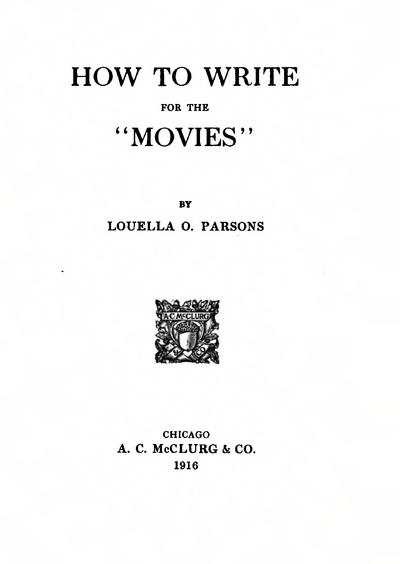 How to Write for the Movies, Louella Parsons